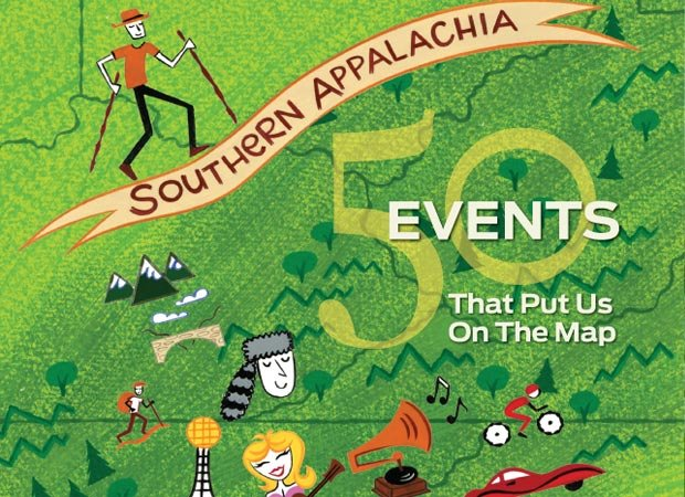 Southern Appalachia: 50 Events That Put Us On The Map